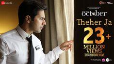 Theher Ja | October | Varun Dhawan & Banita Sandhu | Armaan Malik | Abhishek Arora | Abhiruchi Chand