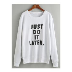 SheIn(sheinside) White Slogan Print Long Sleeve Sweatshirt ($20) ❤ liked on Polyvore featuring tops, hoodies, sweatshirts, white, long sleeve sweatshirt, sweater pullover, patterned sweatshirt, print sweatshirt and white pullover