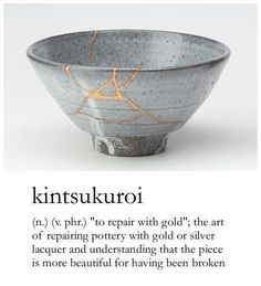 Finding beauty in flaws  Kintsugi (金継ぎ?) (Japanese: golden joinery) or Kintsukuroi (金繕い?) (Japanese: golden repair) is the Japanese art of fixing broken pottery with a lacquer resin sprinkled with powdered gold.