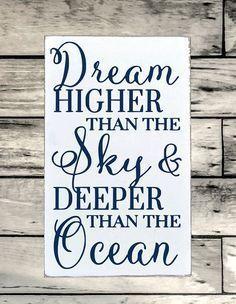 Beach Decor Sign Nautical Nursery Wall Art 18x12 Dream Higher Than Sky Deeper Than Ocean Quote Inspirational Boys Girls Teen Graduation Gift