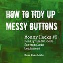 {wow me} wednesday How to Tidy Up Messy Buttons