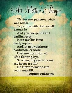 A Mother's Prayer - Something for all moms to remember...