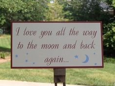 I love you all the way to the moon and back again