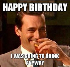 51 Ideas Funny Happy Birthday Quotes For Him Hilarious Children For 2019 Birthday Memes For Him, Happy Birthday Quotes For Him, Funny Happy Birthday Meme, Birthday Funnies, Funny Quotes, Funny Memes, Hilarious, Funniest Memes, Nice Quotes