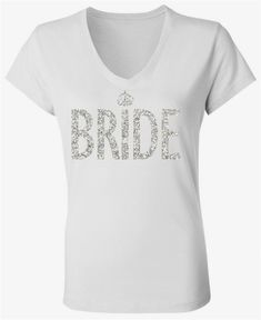 """BRIDE"" White V-Neck, with high quality Glitter print. Glitter and Crown, really… Groom Shirts, Bride Shirts, Wedding Shirts, Brides Maid Shirts, Glitter Shirt, Engagement Outfits, Engagement Pictures, White V Necks, Grey Shirt"