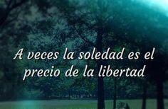 A veces la soledad es el precio de la libertad... #Citas #Frases #Candidman