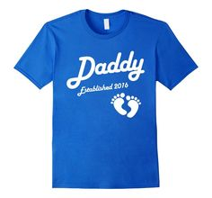 Amazon.com: Daddy Established Est 2016 New Baby Announcement T-Shirt: Clothing