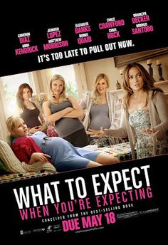 What to expect when you are expecting (2012) - Starring Cameron Diaz, Jennifer Lopez, Anna Kendrick, Elizabeth Banks,...