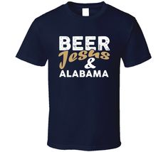 Beer Jesus And Alabama Cool Country Music T Shirt