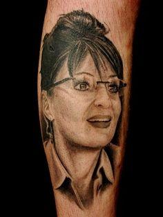 Sarah Palin tat...@Tara Harmon. Just put the tip in.....