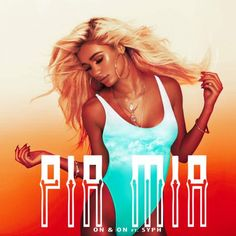 Pia Mia feat. S.Y.P.H. – On & On