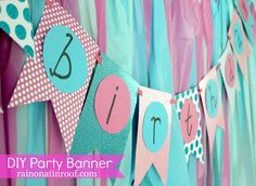 DIY Birthday Party Banner Tutorial