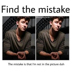 Stop looking!!!! and follow Shawn Mendes is bae my board for more❤️️❤️️❤️️❤️️❤️️