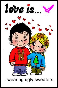 Love is... wearing ugly sweaters together.