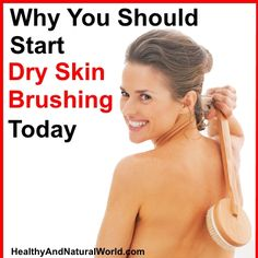 Why You Should Start Dry Skin Brushing Today