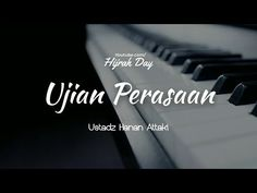 UJIAN PERASAAN - Ustadz Hanan Attaki - YouTube