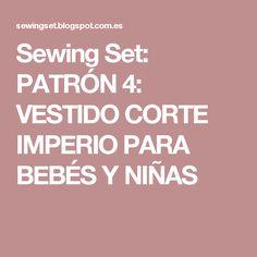 Sewing Set: PATRÓN 4: VESTIDO CORTE IMPERIO PARA BEBÉS Y NIÑAS