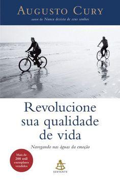 Revolucione Sua Qualidade de Vida: Augusto Cury: Amazon.com.br: Livros