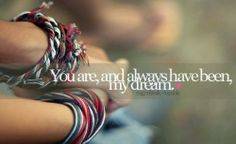 You are and always have been, my #dream