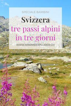 Tre giorni alla scoperta di tre passi alpini svizzeri - Mini Me Explorer Andermatt, Climbing, Europe