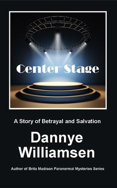 Center Stage: A Story of Betrayal and Salvation Mystery Series, Paranormal Romance, Center Stage, Betrayal, Author, Gallery, Roof Rack, Writers