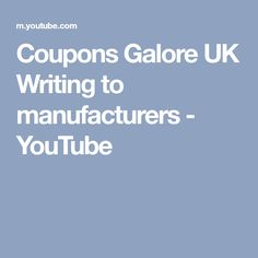 Coupons Galore UK Writing to manufacturers - YouTube
