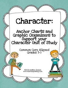 Anchor Charts and Graphic Organizers to Support your Unit of Study on Character--revised $4.00