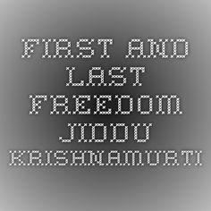 First and Last Freedom - Jiddu Krishnamurti
