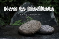 How to Meditate - 3 Easy Techniques - Natural Holistic Health Therapies