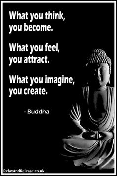 Inspirational Life Quote ~ Buddha: What you Think You Become Feel ...
