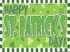 Happy St Patrick's Day Everyone!  Be Safe!
