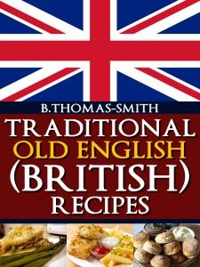 Cookbooks: Traditional Old English (British) Recipes. As a Brit transplanted in Canada, my spirit will always reach back to my roots. That is where Traditional English Recipes has played a huge role in our Scottish Recipes, Irish Recipes, English Recipes, English Meals, English Desserts, Canadian Recipes, French Recipes, British Bake Off, British Baking