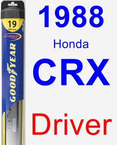 Driver Wiper Blade for 1988 Honda CRX - Hybrid