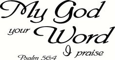 Psalm 56:4 Wall Art, My God, Your Word I Praise, Creation Vinyls Creation Vinyls http://www.amazon.com/dp/B00SUAVVBO/ref=cm_sw_r_pi_dp_IFvYub1GST5B6