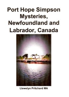 "Editing: ""Echoes from the Past...formerly ""Closed"" Labrador Development Company Ltd. Port Hope Simpson Enquiry's Findings 1945 still resonate loudly with Nalcor"""
