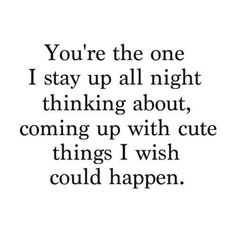 You're the one I stay up all night thinking about, coming up with cute things I wish could happen. Continue reading…