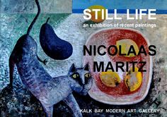 'Still life', recent paintings by Nicolaas Maritz - exhibition catalogue. NICOLAAS MARITZ - 'Still Life' an exhibition catalogue of recent paintings. exhibited at the Kalk Bay Modern Art Gallery in Cape Town during April/May 2014.