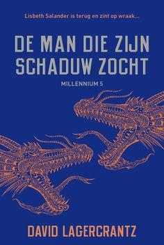 David Lagercrantz -De man die zijn schaduw zocht. millennium 5///Nog lezen