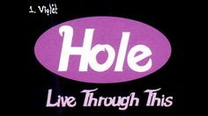 Hole: Live Through This (full album) For all that pent up teenage angst... or the memories of it anyway.