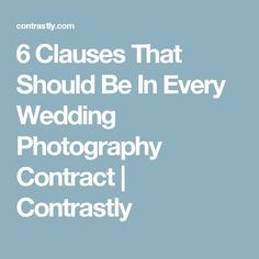 6 Clauses That Should Be In Every Wedding Photography Contract | Contrastly