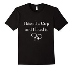 Men's I kissed a Cop and I liked it T-Shirt Police Office...