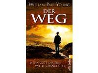 Der Weg - Wenn Gott Dir eine zweite Chance gibt / William Paul Young