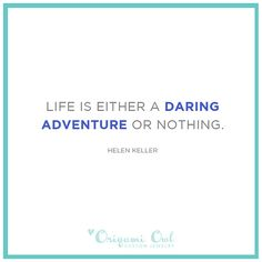 Make your life a daring adventure!
