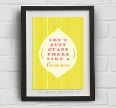"Fun quotes Print, British slang ""Don't just stand there like a lemon""  phrase Downloadable Art Print. Cute retro, pop art gift"