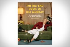 A sappy remembrance, this is not. Instead, The Big Bad Book of Bill Murray: A Critical Appreciation of the World's Finest Actor celebrates the man's unique life and career with a multitude of stories, quotes, and images, all shared in...