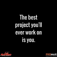 The best project you'll ever work on is you! #TransformationTuesday #Motivation @PromaxNutrition