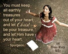 Quotes about wisdom : QUOTATION - Image : Quotes Of the day - Description Let Christ be your treasure, and let Him have your heart. - Spurgeon Sharing is Christian Women, Christian Faith, Christian Quotes, Christian Living, Faith Quotes, Wisdom Quotes, Bible Quotes, Quotable Quotes, Charles Spurgeon Quotes
