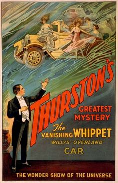 Thurstons greatest mystery the vanishing whippet Willys-Overland car : the wonder show of the universe. 1925 Jigsaw Puzzle Pieces) Framed, Poster, Canvas Prints, Puzzles, Photo Gifts and Wall Art Vintage Circus Posters, Vintage Ads, Carnival Posters, Vintage Advertisements, Vintage Images, Vintage Style, Broadway Poster, Cabaret, Magic Illusions