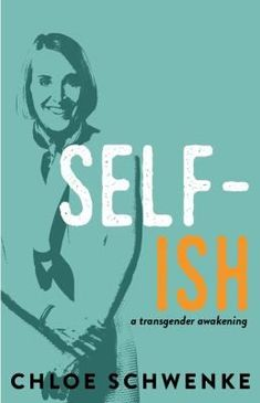 Buy SELF-ish: A Transgender Awakening by Chloe Schwenke and Read this Book on Kobo's Free Apps. Discover Kobo's Vast Collection of Ebooks and Audiobooks Today - Over 4 Million Titles! Transgender, Jennifer Patterson, Saving Capitalism, Thriller, American High School, Biography Books, Books You Should Read, Bill Cosby, I Feel You