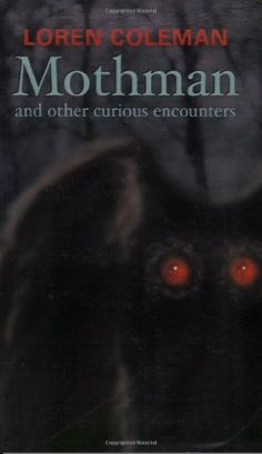 """""""After a lifetime of research, Loren Coleman has produced the most complete overview of Mothman and its minions--the scariest family of monsters on Earth."""" ---John A. Keel, author """"The Mothman Prophecies"""""""